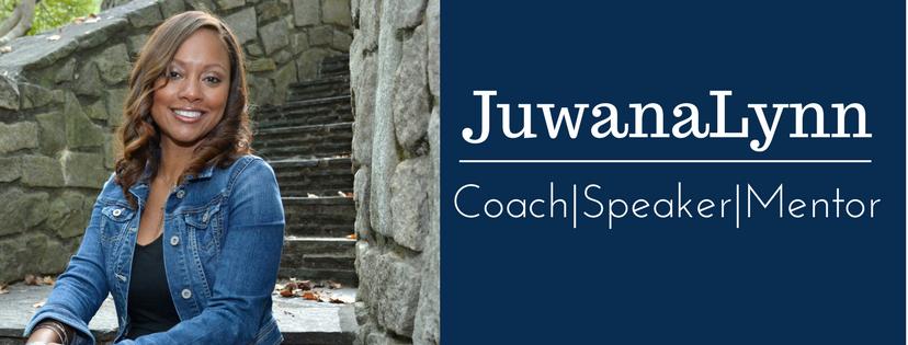 JuwanaLynn Coach|Speaker|Mentor